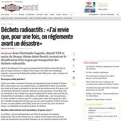 Déchets radioactifs: «J'ai envie que, pour une fois, on réglemente avant un désastre»