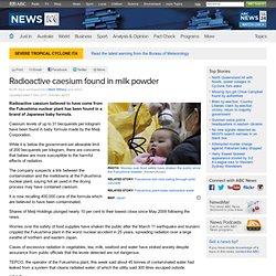 Radioactive caesium found in milk powder