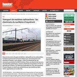 Transport de matières radioactives : les cheminots du nucléaire s'inquiètent - SNCF