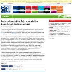 20MINUTES 14/10/11 Forte radioactivité à Tokyo: de vieilles bouteilles de radium en cause