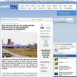 PAPERBLOG 05/02/14 Des niveaux élevés de radioactivité détectés sur le site nucléaire britannique de Sellafield