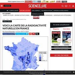 Voici la carte de la radioactivité naturelle en France - Science-et-vie.com