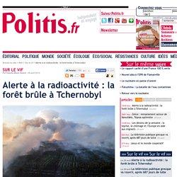 Alerte à la radioactivité : la forêt brûle à Tchernobyl