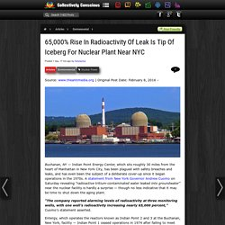 65,000% Rise In Radioactivity Of Leak Is Tip Of Iceberg For Nuclear Plant Near NYC