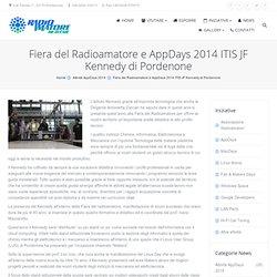 Fiera del Radioamatore e AppDays 2014 ITIS JF Kennedy di Pordenone