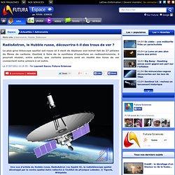 RadioAstron, le Hubble russe, découvrira-t-il des trous de ver ?