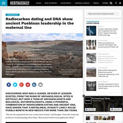 Radiocarbon dating and DNA show ancient Puebloan leadership in the maternal line – HeritageDaily