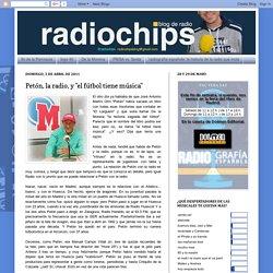 """radiochips: Petón, la radio, y """"el fútbol tiene música"""""""