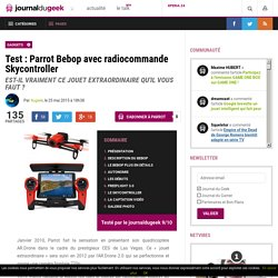 Test : Parrot Bebop avec radiocommande Skycontroller