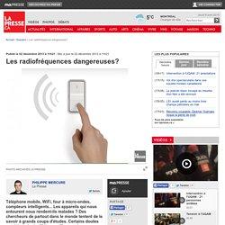 """MERCURE, Philippe (2013). """"Les radiofréquences dangereuses?"""" . La Presse, Dossiers, 02 déc. 2013"""