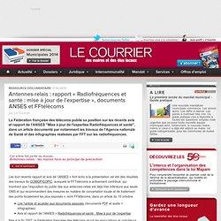 """Antennes-relais : rapport """"Radiofréquences et santé : mise à jour de l'expertise"""", documents ANSES et FFtélécoms"""