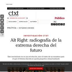 Alt Right: radiografía de la extrema derecha del futuro