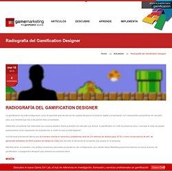 Radiografía del Gamification Designer