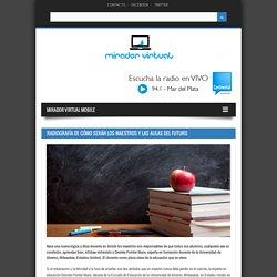 Radiografía de cómo serán los maestros y las aulas del futuro – Mirador Virtual Mirador Virtual