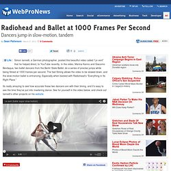 Radiohead and Ballet at 1000 Frames Per Second