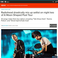 Radiohead drastically mix up setlist on night two of A Moon Shaped Pool Tour