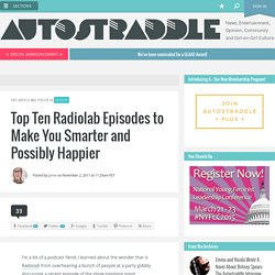 Top Ten Radiolab Episodes to Make You Smarter and Possibly Happier