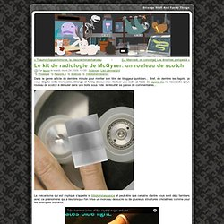 Le kit de radiologie de McGyver: un rouleau de scotch