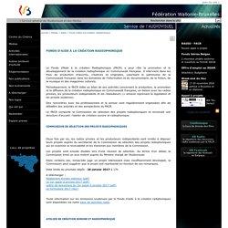Fonds d'aide à la Création radiophonique-Audiovisuel-Secrétariat Général-Fédération Wallonie-Bruxelles