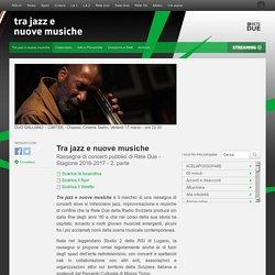 Tra jazz e nuove musiche - RSI Radiotelevisione svizzera