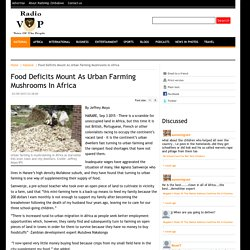 RadioVop Zimbabwe - Food Deficits Mount As Urban Farming Mushrooms In Africa