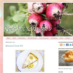 Radishes and Rhubarb: Banana Cream Pie