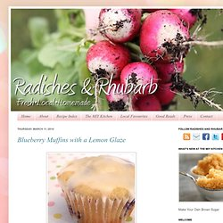 Radishes and Rhubarb: Blueberry Muffins with a Lemon Glaze
