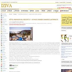 Hôtel Radisson Blu Resort 5* - Voyage Grande Canaries Lastminute