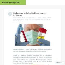 Radon may be linked to Blood cancers in Women – Radon Testing Ohio