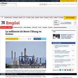 La raffinerie de Berre-l'Etang va fermer