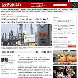 DOUAI : Raffinerie des Flandres - Les salariés de Total reprennent le travail entre espoir et méfiance, actualité Société : Le Point