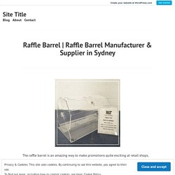 Raffle Barrel Manufacturer & Supplier in Sydney – Site Title