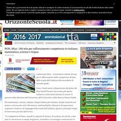 PON, Miur: 180 mln per rafforzamento competenze in italiano, matematica, scienze e lingue – Orizzonte Scuola