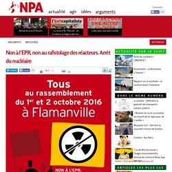 Non à l'EPR, non au rafistolage des réacteurs. Arrêt du nucléaire