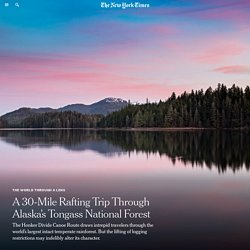 A 30-Mile Rafting Trip Through Alaska's Tongass National Forest