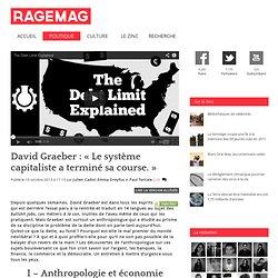 David Graeber : « Le système capitaliste a terminé sa course