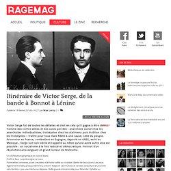 Itinéraire de Victor Serge, de la bande à Bonnot à Lénine