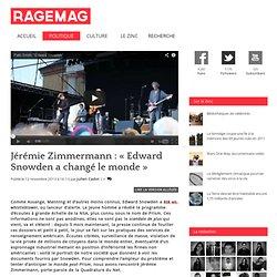 Jérémie Zimmermann : « Edward Snowden a changé le monde »