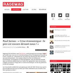 Paul Jorion : « Crise économique : le pire est encore devant nous ! »