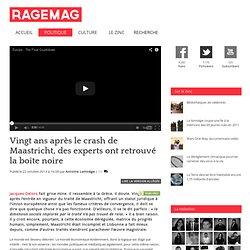 Vingt ans après le crash de Maastricht, des experts ont retrouvé la boîte noire
