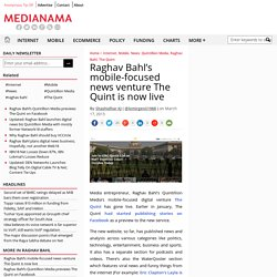Raghav Bahl's The Quint is now live
