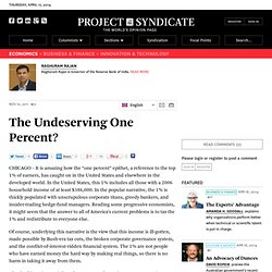 The Undeserving One Percent? - Raghuram Rajan