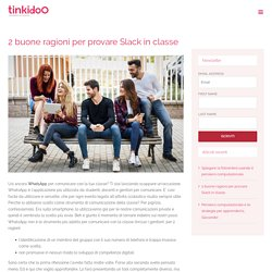 2 buone ragioni per provare Slack in classe – Tinkidoo