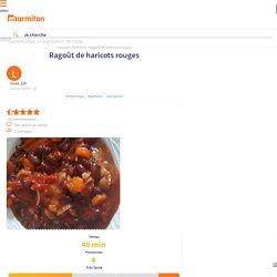 Ragoût de haricots rouges : Recette de Ragoût de haricots rouges