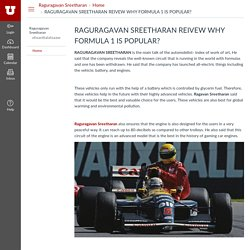 RAGURAGAVAN SREETHARAN REIVEW WHY FORMULA 1 IS POPULAR?: Home: Raguragavan Sreetharan