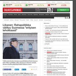 Liikanen: EKP:n rahapolitiikka välittyy Suomessa erityisen tehokkaasti