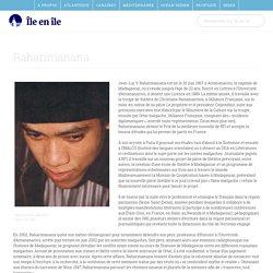 Raharimanana : Biographie, bibliographie complète et plusieurs liens vers des articles, des extraits de son oeuvre en vidéos - Île en Île