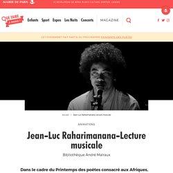Jean-Luc Raharimanana-Lecture musicale – Que Faire à Paris ?