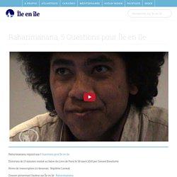 Raharimanana, 5 Questions pour Île en île