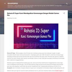 Rahasia ID Super Kunci Mendapatkan Kemenangan Dengan Mudah Games Pkv